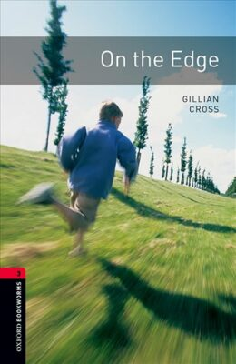 Oxford Bookworms Library 3 on the Edge (New Edition) - G.Cross