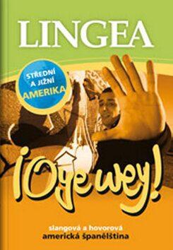 Oye wey! Slangová a hovorová americká španělština - neuveden