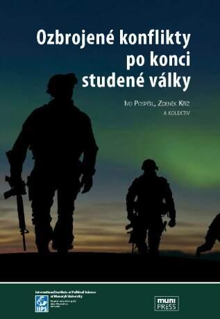 Ozbrojené konflikty po konci studené války - Ivo Pospíšil, Zdeněk Kříž