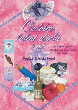 Ozdobné balení dárků 3. díl - Radka Křivánková