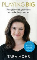 Playing Big: Find Your Voice, Your Vision and Make Things Happen - Tara Mohr
