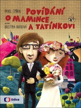 Povídání o mamince a tatínkovi - Pavel Cmíral, Kristina Dufková