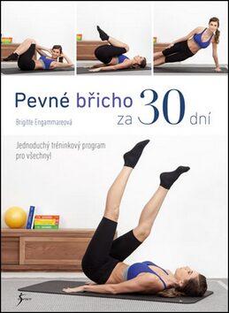 Pevné břicho za 30 dní - Brigitte Engammareová