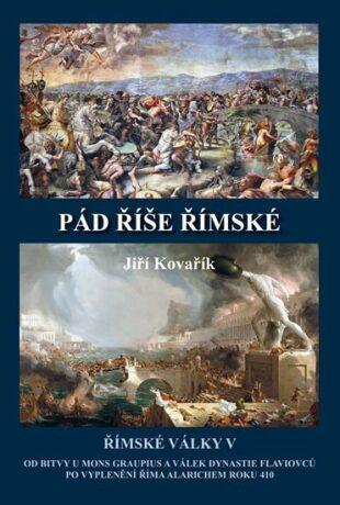 Pád říše římské – Římské války V - Jiří Kovařík
