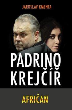 Padrino Krejčíř – Afričan - Jaroslav Kmenta