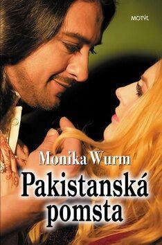 Pakistanská pomsta - Monika Wurmová