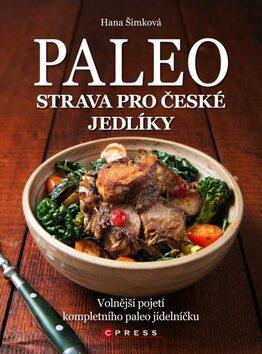 Paleo strava pro české jedlíky - Hana Šimková