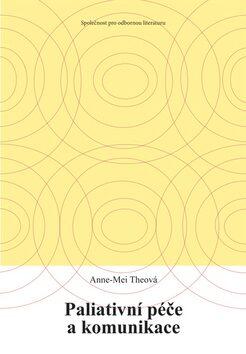 Paliativní péče a komunikace - Anne-Mei Theová