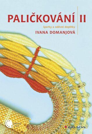 Paličkování II. - Ivana Domanjová