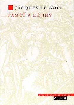 Paměť a dějiny - Jacques Le Goff