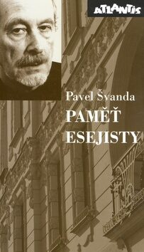 Paměť esejisty - Pavel Švanda