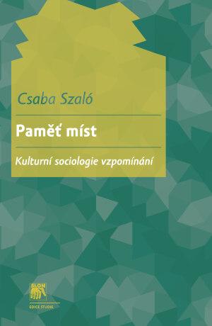 Paměť míst - Csaba Szaló