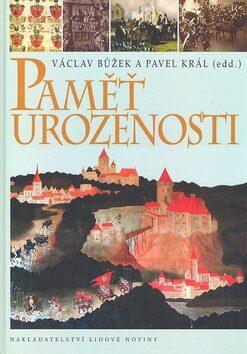 Paměť urozenosti - Václav Bůžek, Pavel Král