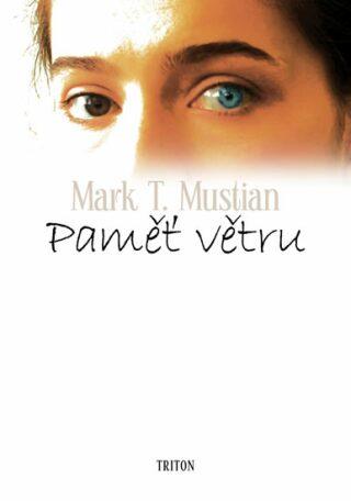 Paměť větru - Mustian Mark T.