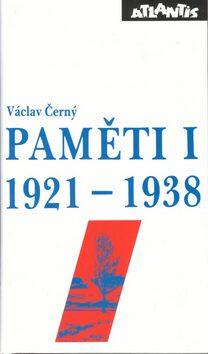 Paměti I.  (1921 - 1938) - Václav Černý