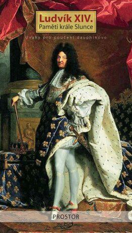Paměti krále Slunce - Ludvík XIV.