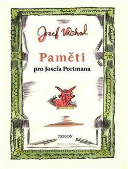Paměti pro Josefa Portmana - Josef Váchal