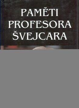Paměti profesora Švejcara -