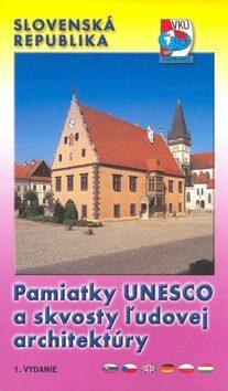 Pamiatky UNESCO a skvosty ľudovej architektúry -