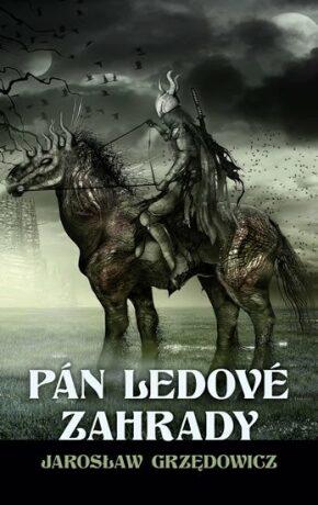 Pán ledové zahrady - Jarosław Grzędowicz
