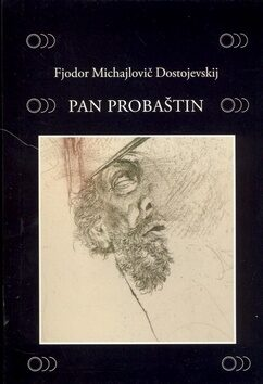Pan Probaštin - Fjodor Michajlovič Dostojevskij