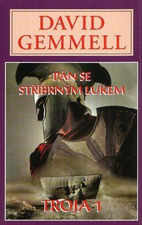 Pán se stříbrným lukem - Trója 1 - David Gemmell