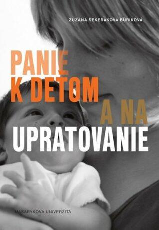 Panie k deťom a na upratovanie - Zuzana Sekeráková Búriková