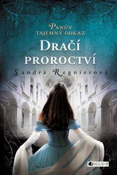 Dračí proroctví - Sandra Regnier