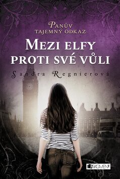 Panův tajemný odkaz - Mezi elfy proti své vůli - Sandra Regnier
