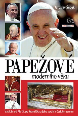 Papežové moderního věku - Jaroslav Šebek