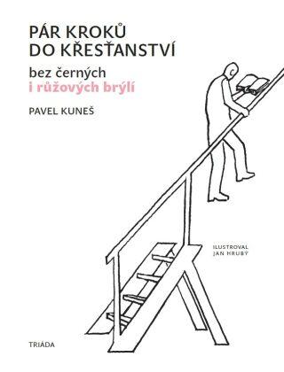 Pár kroků do křesťanství... - Pavel Kuneš - e-kniha