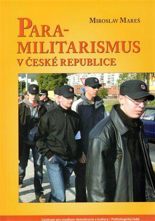 Para-militarismus v České republice - Miroslav Mareš