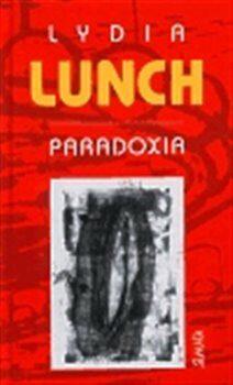 Paradoxia - Lydia Lunch, Täubelová Kristýna