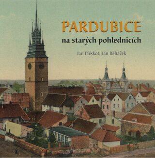 Pardubice na starých pohlednicích - Řeháček Jan, Jan Pleskot