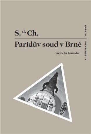 Paridův soud v Brně - S. d. Ch.