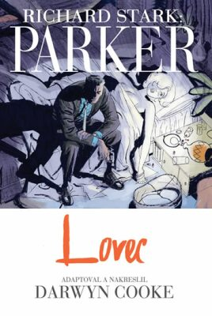 Parker - Lovec - Richard Stark, Cooke Darwyn