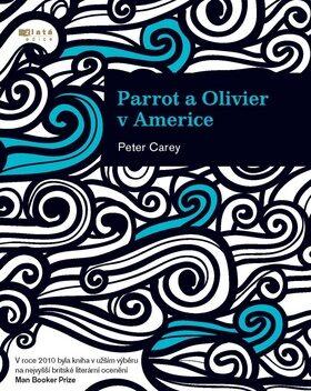 Parrot a Olivier v Americe - Peter Carey