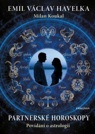Partnerské horoskopy - Milan Koukal, Emil V. Havelka
