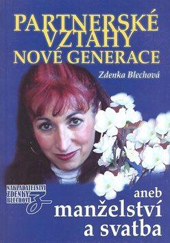 Partnerské vztahy nové generace - Zdenka Blechová