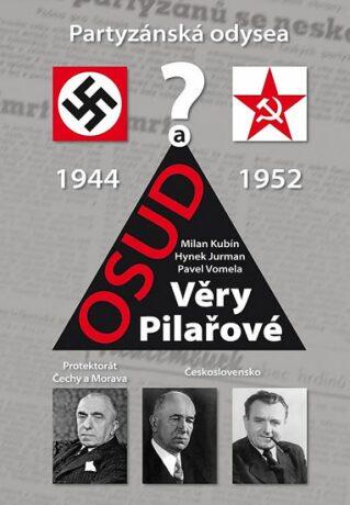 Partyzánská odysea a osud Věry Pilařové - Kolektiv