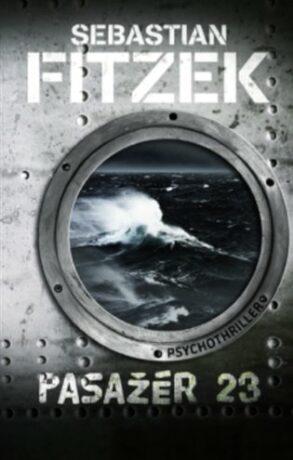 Pasažér 23 – Psychothriller - Sebastian Fitzek