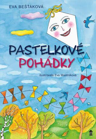 Pastelkové pohádky - Eva Bešťáková