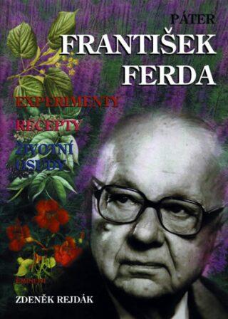 Páter František Ferda - experimenty, recepty, životní osudy - Zdeněk Rejdák
