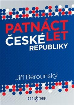 Patnáct let České republiky - Jiří Berounský
