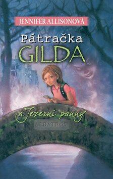 Pátračka Gilda a Jezerní panny - Jennifer Allisonová
