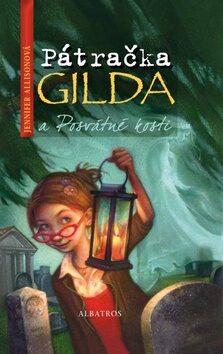 Pátračka Gilda a Posvátné kosti - Jennifer Allisonová; Greg Swearingen
