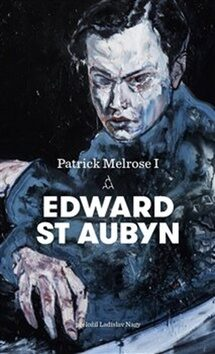 Patrick Melrose I - Edward St Aubyn