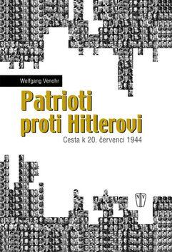 Patrioti proti Hitlerovi - Venohr Wolfgang
