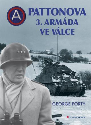 Pattonova 3. armáda ve válce - George Forty - e-kniha