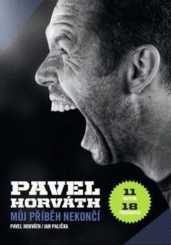 Pavel Horváth Můj příběh nekončí - Jan Palička, Pavel Horváth